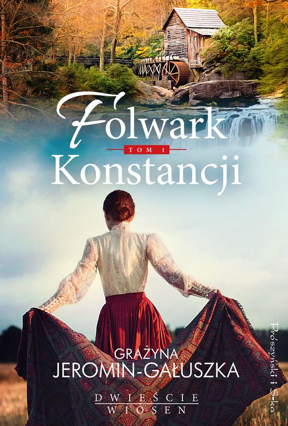 okładka Folwark Konstancji. Tom 1, Ebook   Grażyna Jeromin-Gałuszka
