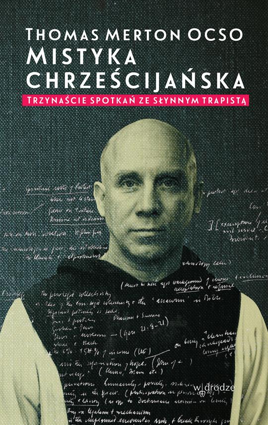 okładka Mistyka chrześcijańska. Trzynaście spotkań ze słynnym trapistą, Ebook | Thomas Merton