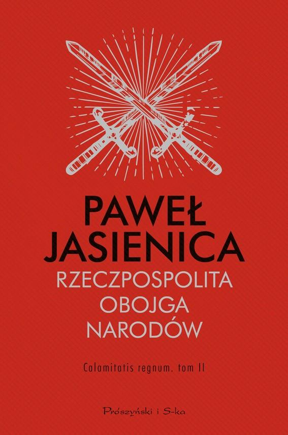 okładka Rzeczpospolita Obojga Narodów. Calamitatis regnum. Tom 2ebook | epub, mobi | Paweł Jasienica