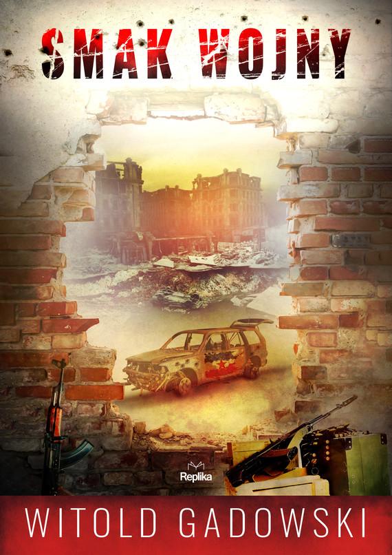 okładka Smak wojny, Ebook | Witold Gadowski