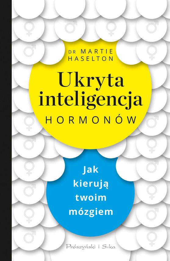okładka Ukryta inteligencja hormonówebook | epub, mobi | Martie Haselton