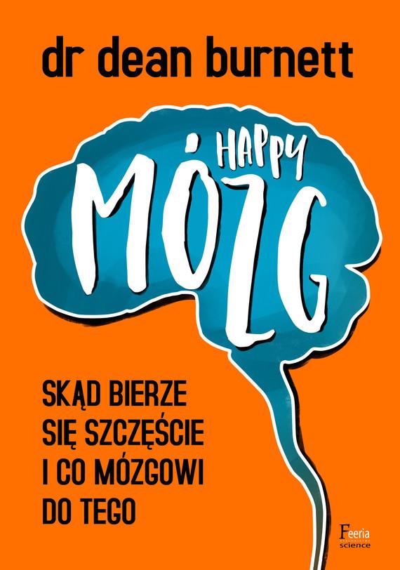 okładka Happy Mózg. Skąd bierze się szczęście i co mózgowi do tegoebook   epub, mobi   Dean Burnett