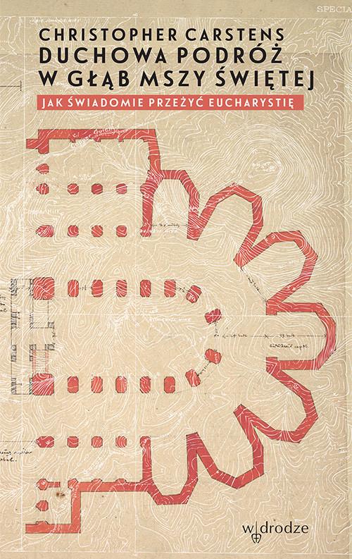 okładka Duchowa podróż w głąb mszy świętej. Jak świadomie przeżyć Eucharystię?, Ebook   Christopher Carstens