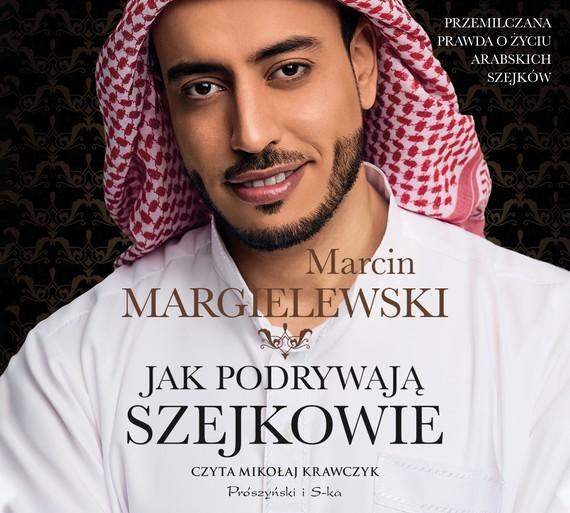 okładka Jak podrywają szejkowieaudiobook   MP3   Marcin Margielewski