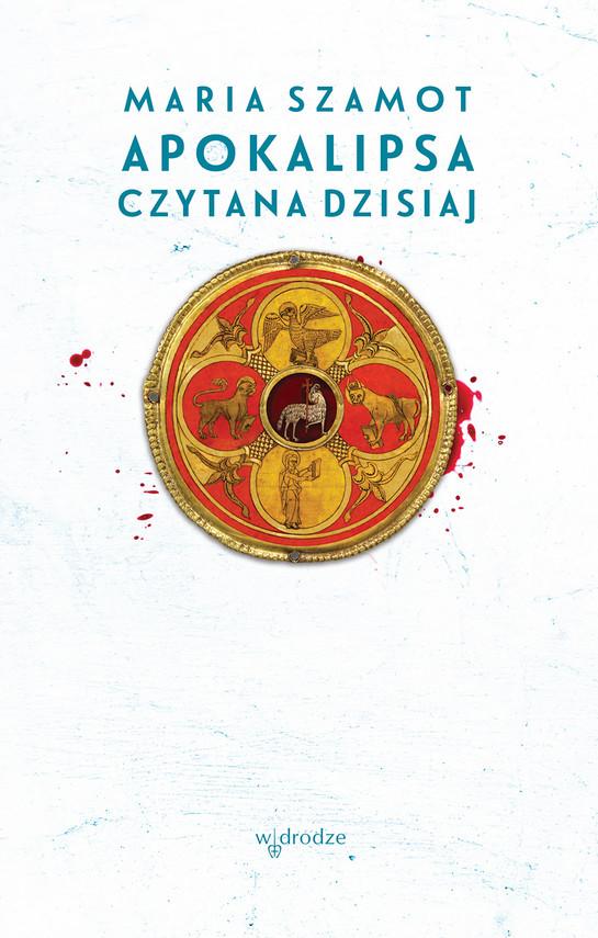 okładka Apokalipsa czytana dzisiaj, Ebook | Maria Szamot