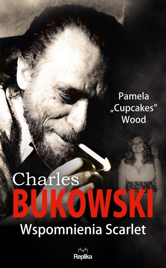 okładka CHARLES BUKOWSKI. Wspomnienia Scarletebook   epub, mobi   Pamela Wood
