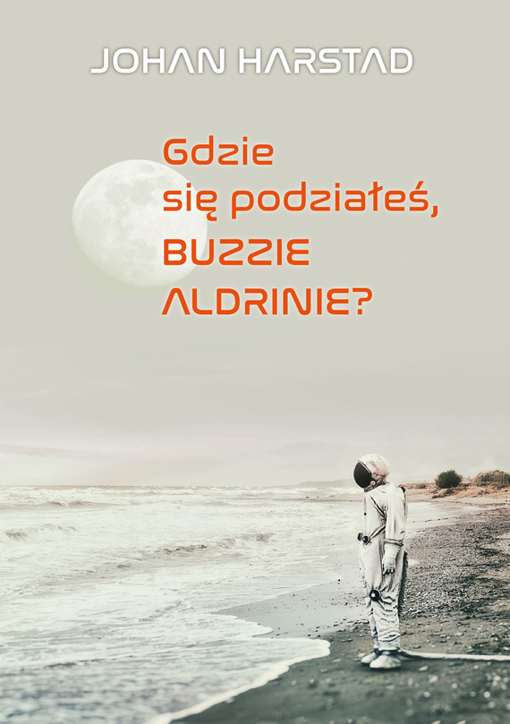 okładka Gdzie się podziałeś, Buzzie Aldrinie?ebook | epub, mobi | Johan Harstad