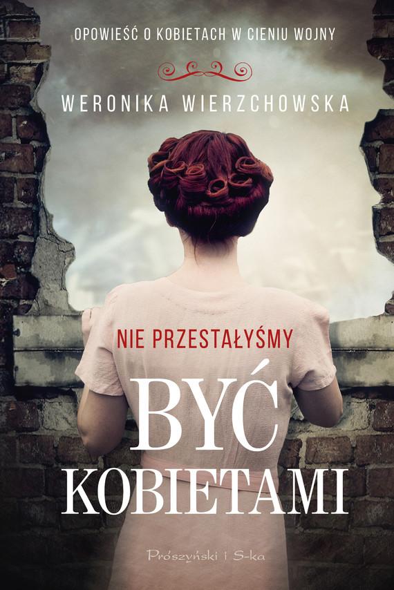okładka Nie przestałyśmy być kobietamiebook | epub, mobi | Weronika Wierzchowska