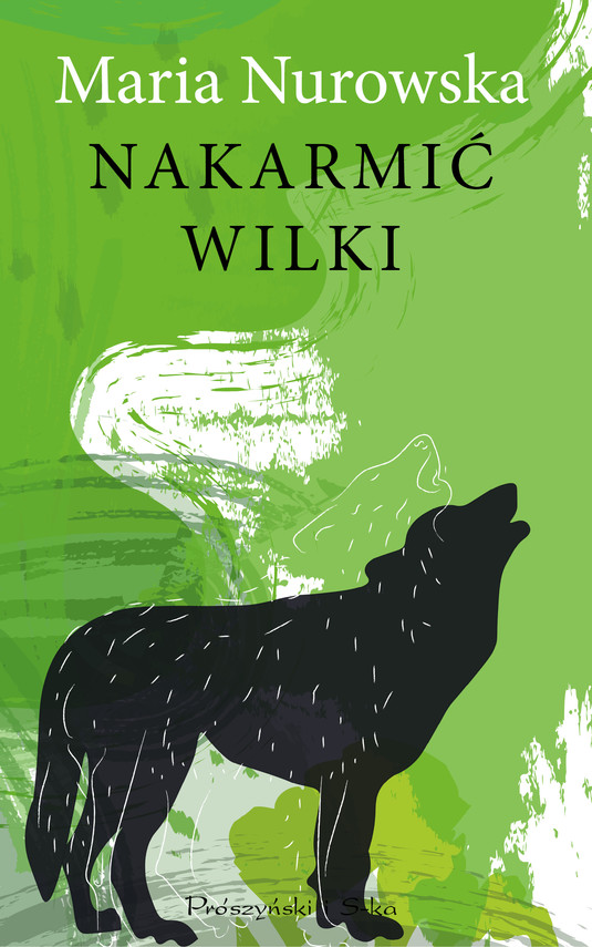 okładka Nakarmić wilkiebook   epub, mobi   Maria Nurowska