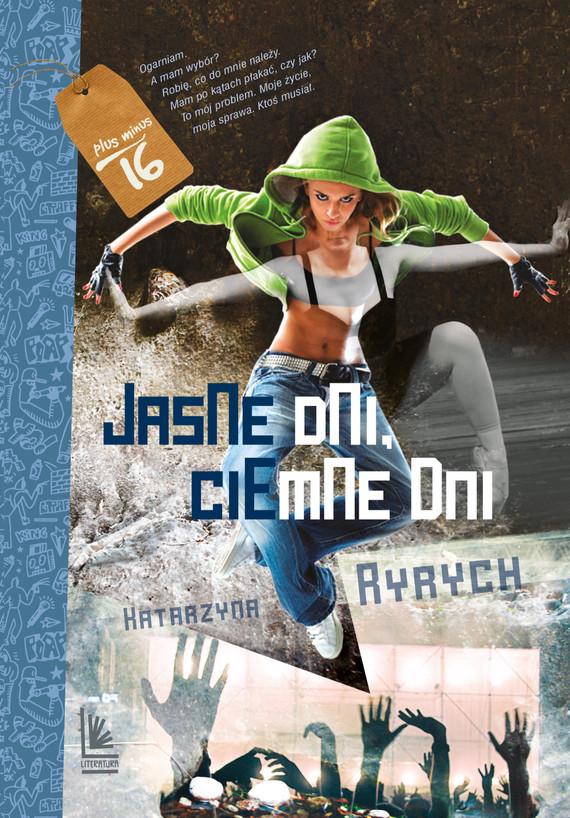 okładka Jasne dni, ciemne dni, Ebook | Katarzyna  Ryrych