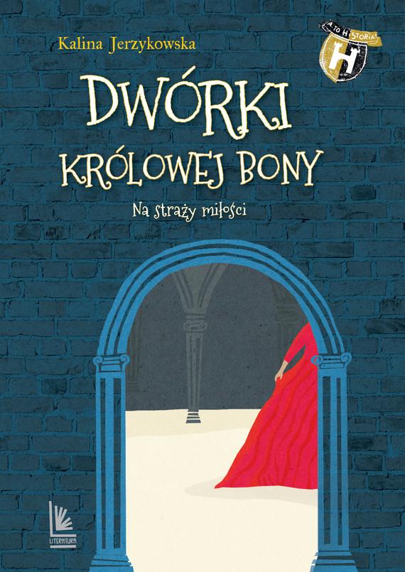 okładka Dwórki królowej Bony, Ebook | Kalina Jerzykowska