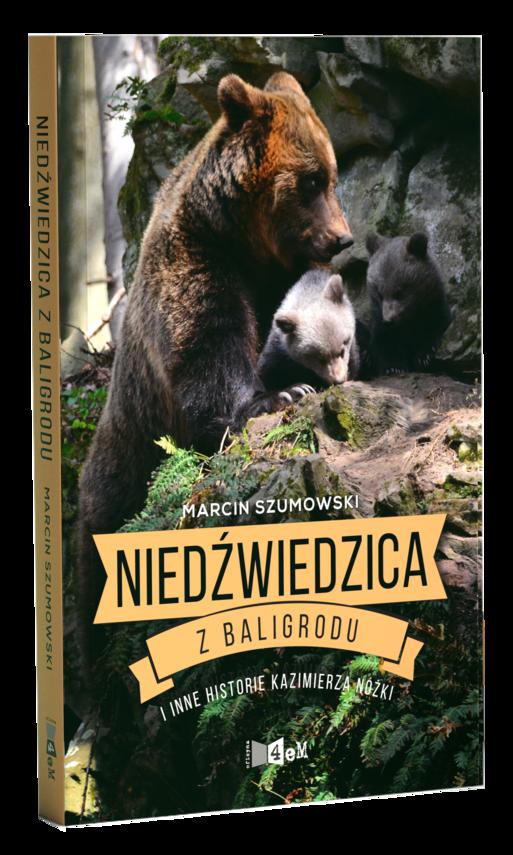 okładka Niedźwiedzica z Baligrodu i inne historie Kazimierza Nóżkiebook | epub, mobi | Marcin Szumowski