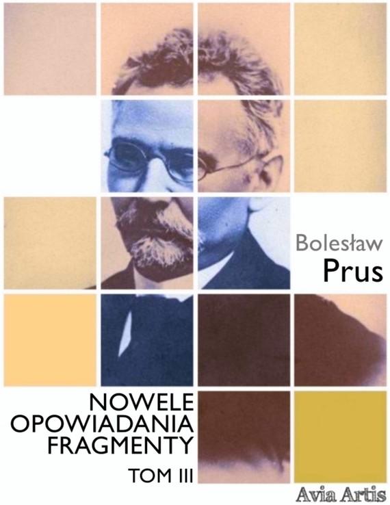 okładka Nowele opowiadania fragmenty. Tom 3ebook | epub, mobi | Bolesław Prus