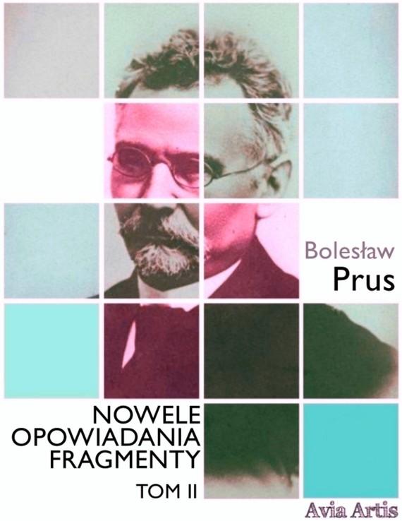 okładka Nowele opowiadania fragmenty. Tom 2, Ebook   Bolesław Prus