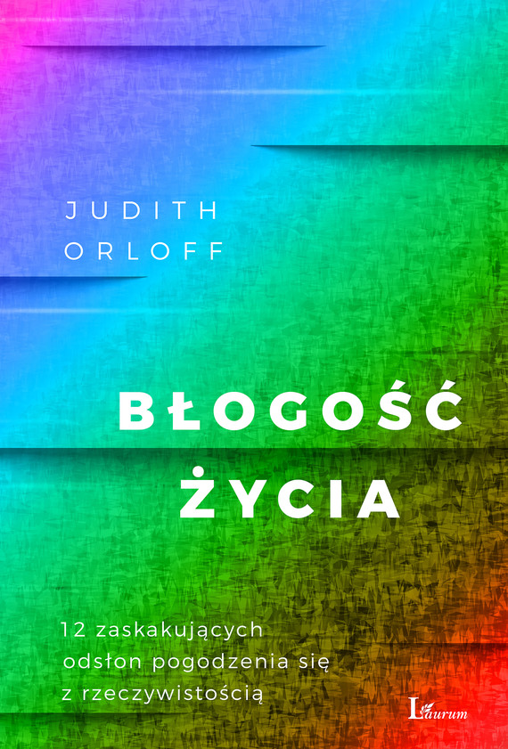 okładka Błogość życia, Ebook | Judith Orloff