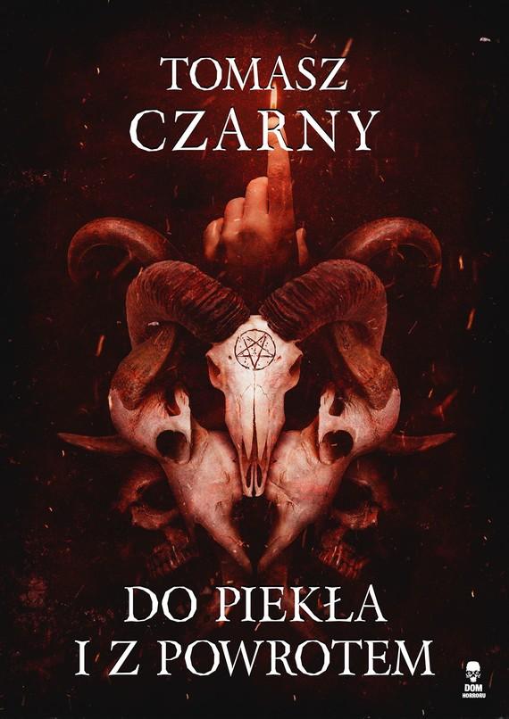 okładka Do Piekła i z powrotem, Ebook   Tomasz Czarny