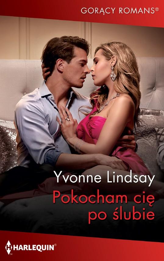 okładka Pokocham cię po ślubieebook | epub, mobi | Yvonne Lindsay