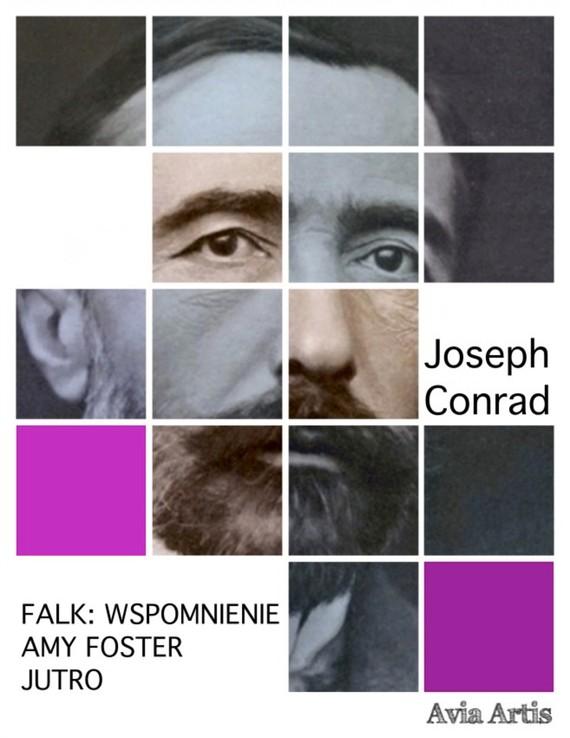 okładka Falk: wspomnienie, Amy Foster, Jutro, Ebook | Joseph Conrad