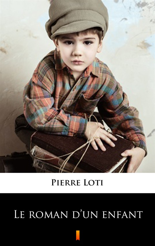 okładka Le roman d'un enfant, Ebook | Pierre Loti