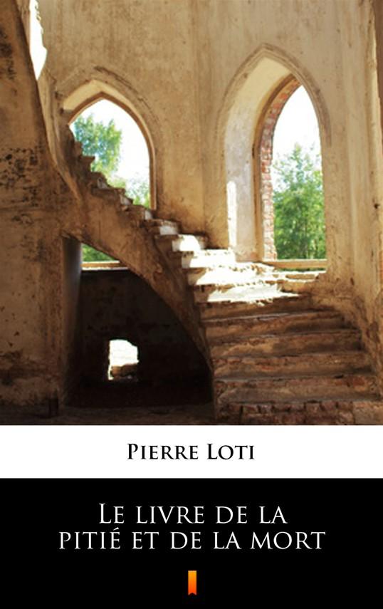 okładka Le livre de la pitié et de la mortebook | epub, mobi | Pierre Loti