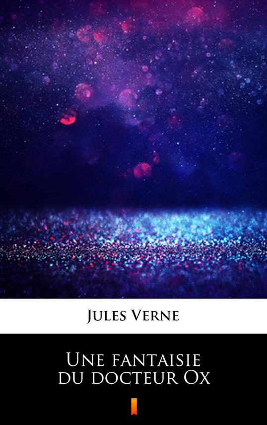 okładka Une fantaisie du docteur Oxebook | epub, mobi | Jules Verne
