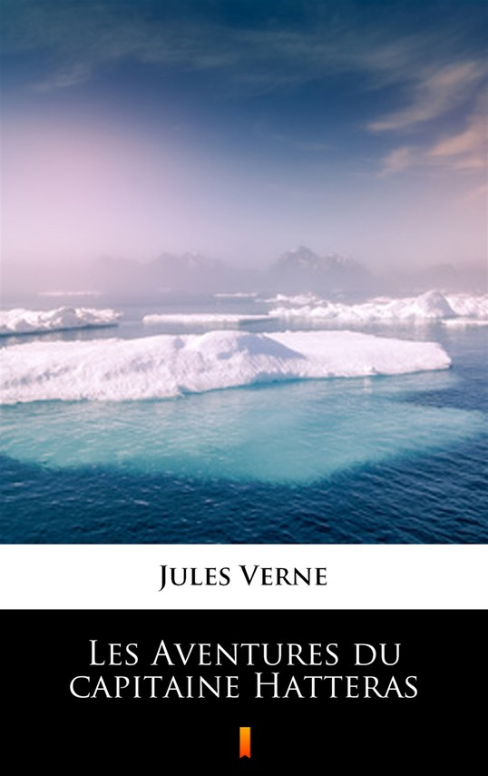 okładka Les Aventures du capitaine Hatterasebook | epub, mobi | Jules Verne