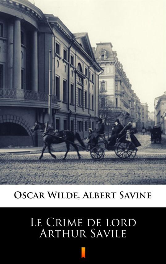 okładka Le Crime de lord Arthur Savile, Ebook   Oscar Wilde