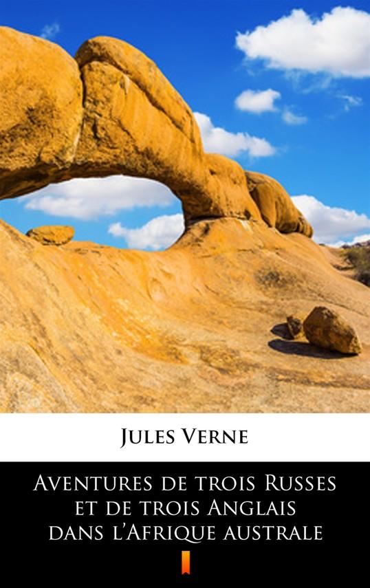 okładka Aventures de trois Russes et de trois Anglais dans l'Afrique australeebook   epub, mobi   Jules Verne