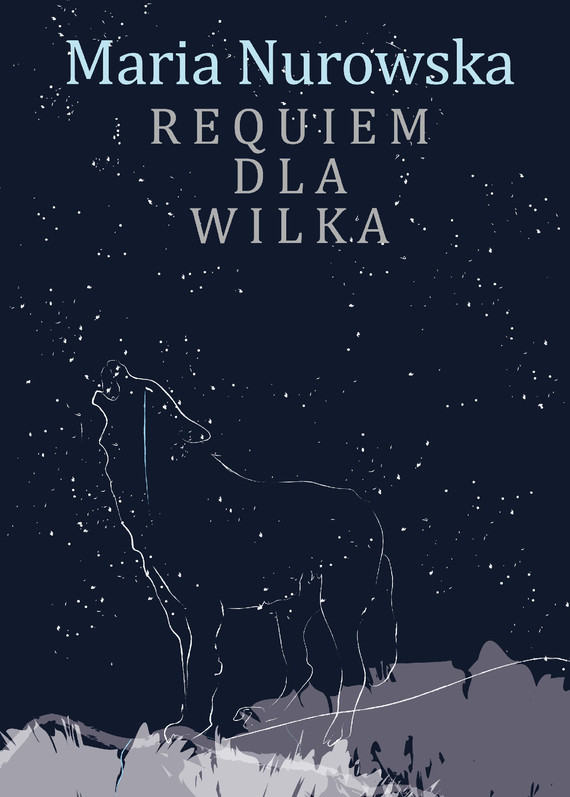 okładka Requiem dla wilka, Ebook | Maria Nurowska