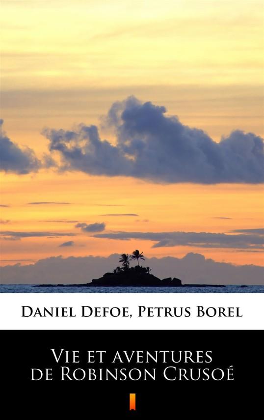 okładka Vie et aventures de Robinson Crusoéebook | epub, mobi | Daniel Defoe