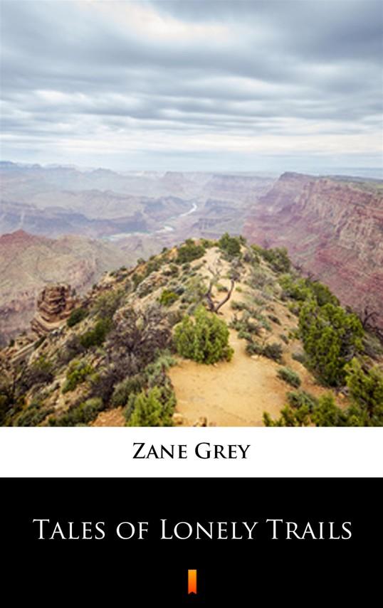 okładka Tales of Lonely Trailsebook | epub, mobi | Zane Grey