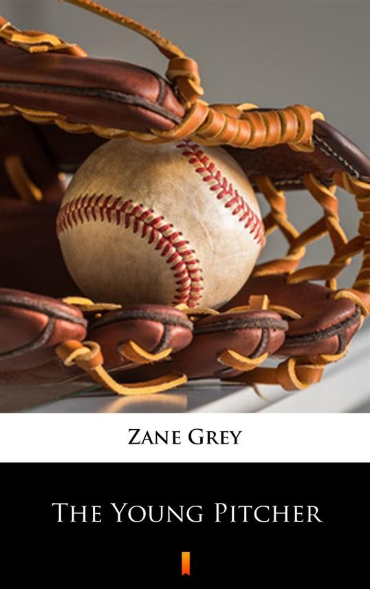 okładka The Young Pitcherebook   epub, mobi   Zane Grey