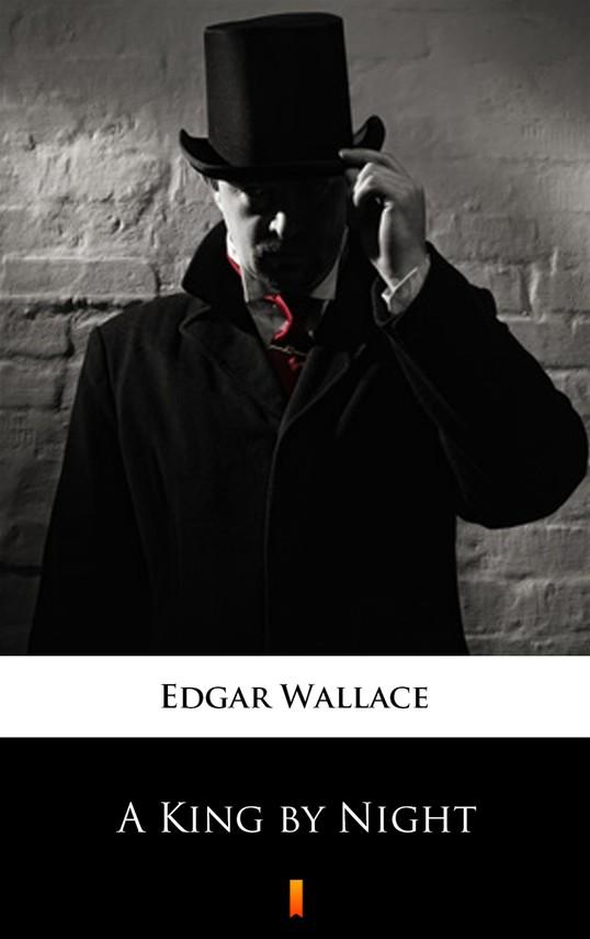 okładka A King by Nightebook | epub, mobi | Edgar Wallace