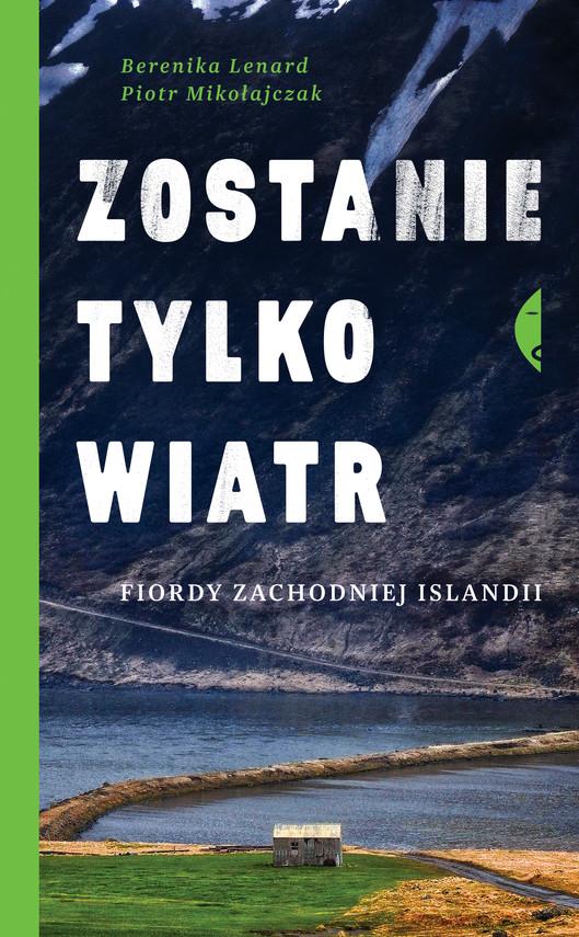 okładka Zostanie tylko wiatr, Ebook | Berenika Lenard, Piotr Mikołajczak