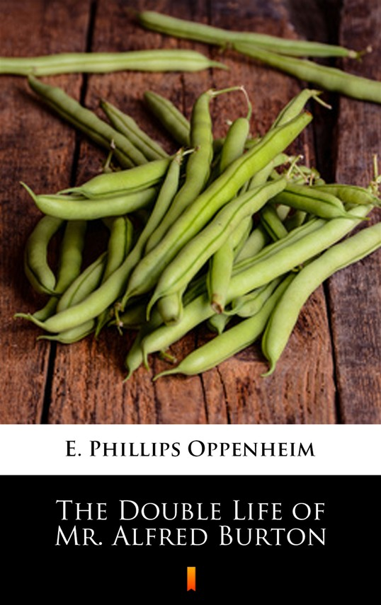 okładka The Double Life of Mr. Alfred Burton, Ebook | E. Phillips Oppenheim