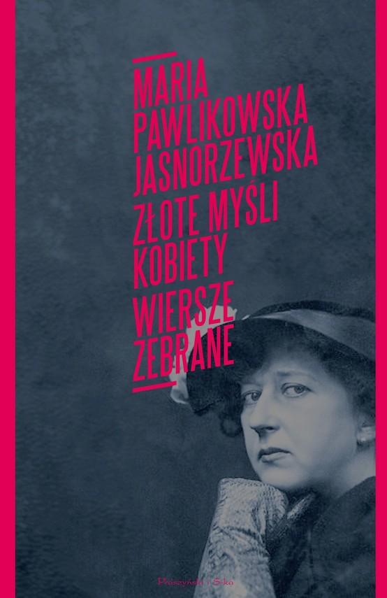 okładka Złote myśli kobiety. Wiersze zebraneebook | epub, mobi | Maria Pawlikowska Jasnorzewska