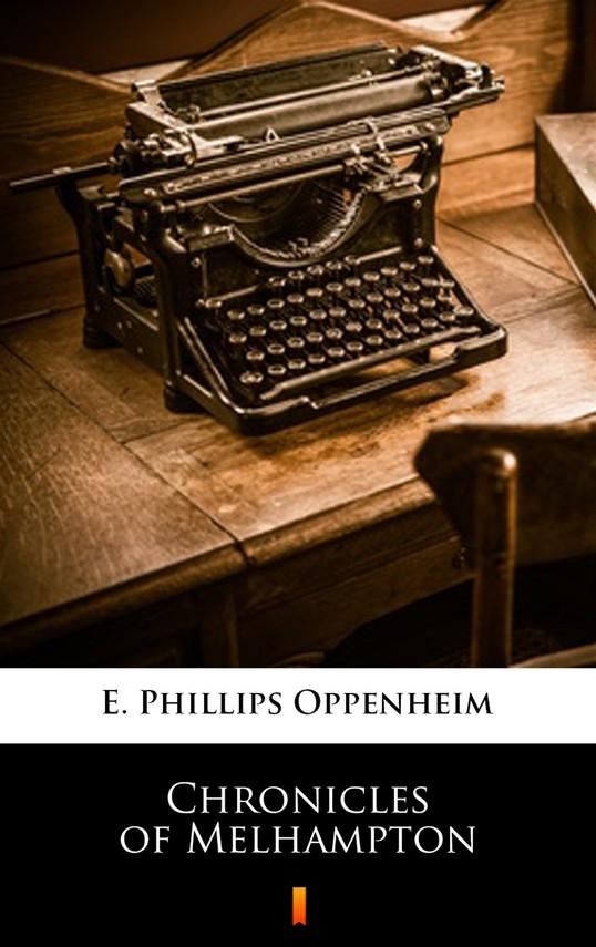 okładka Chronicles of Melhamptonebook | epub, mobi | E. Phillips Oppenheim