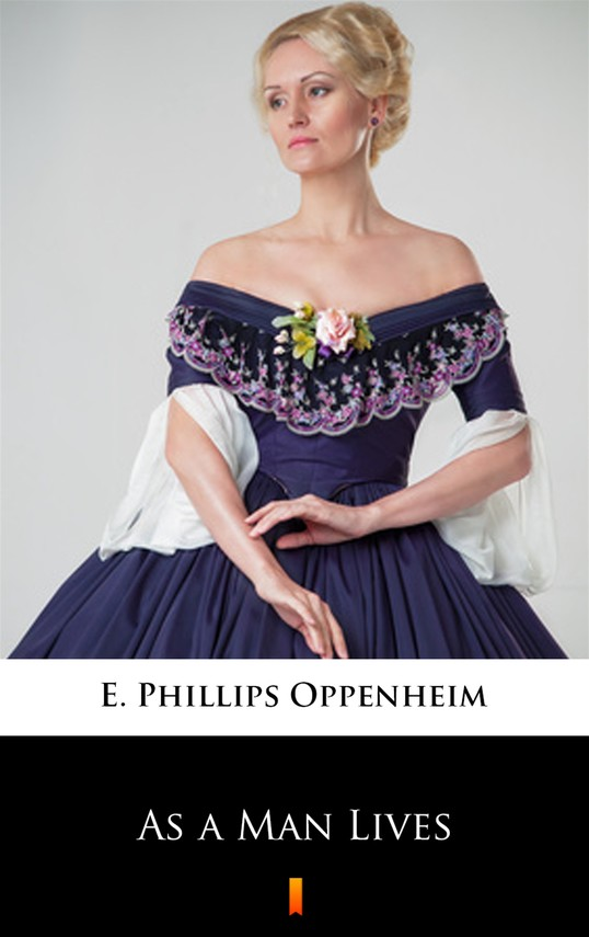 okładka As a Man Livesebook | epub, mobi | E. Phillips Oppenheim