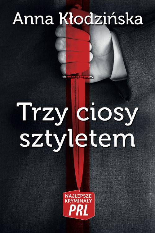 okładka Trzy ciosy sztyletem, Książka | Kłodzińska Anna