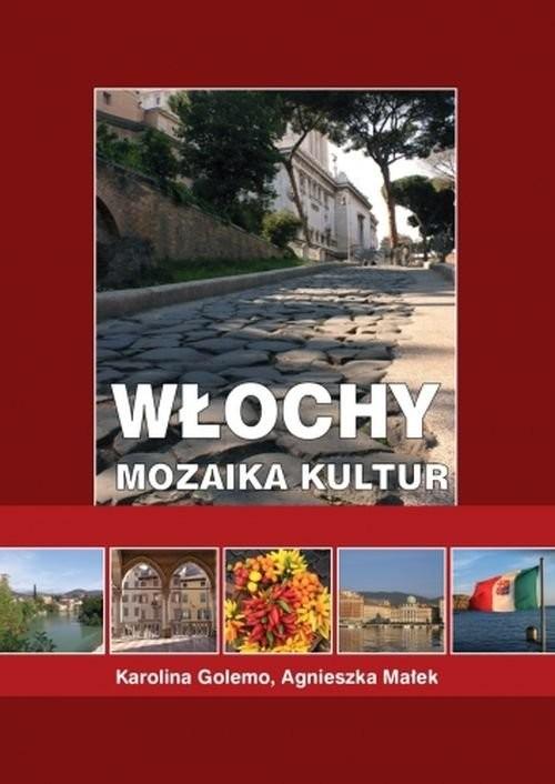 okładka Włochy Mozaika kultur, Książka | Golemo Karolina, Agnieszka Małek