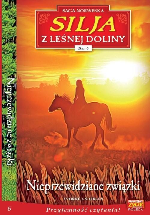 okładka Silja z Leśnej Doliny Tom 6 Nieprzewidziane związki, Książka | Yvonne Andersen