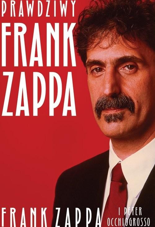 okładka Prawdziwy Frank Zappa, Książka | Frank Zappa, Peter Occhiogrosso