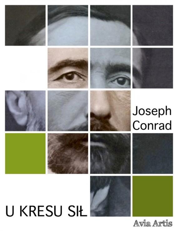 okładka U kresu siłebook | epub, mobi | Joseph Conrad