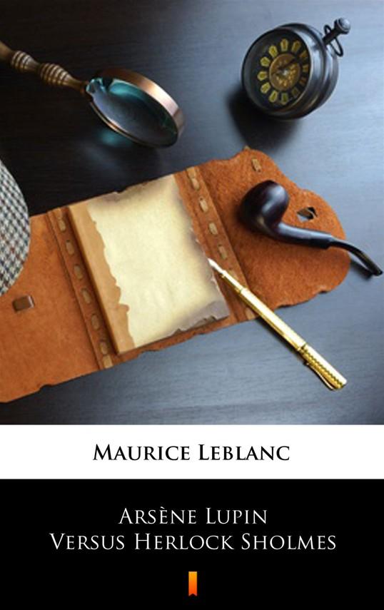okładka Arsène Lupin Versus Herlock Sholmes, Ebook | Maurice Leblanc