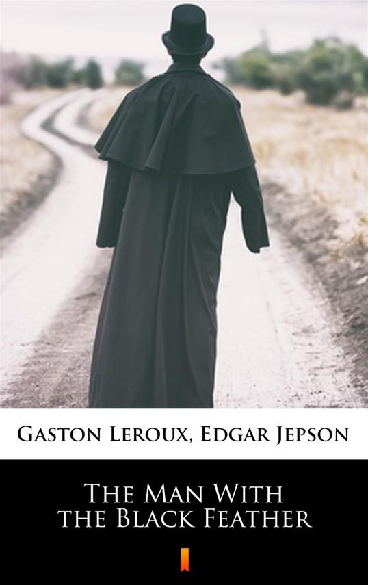 okładka The Man With the Black Featherebook | epub, mobi | Gaston  Leroux