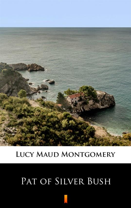 okładka Pat of Silver Bushebook   epub, mobi   Lucy Maud Montgomery
