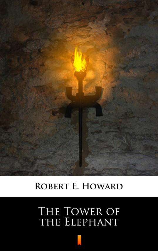 okładka The Tower of the Elephantebook | epub, mobi | Robert E. Howard
