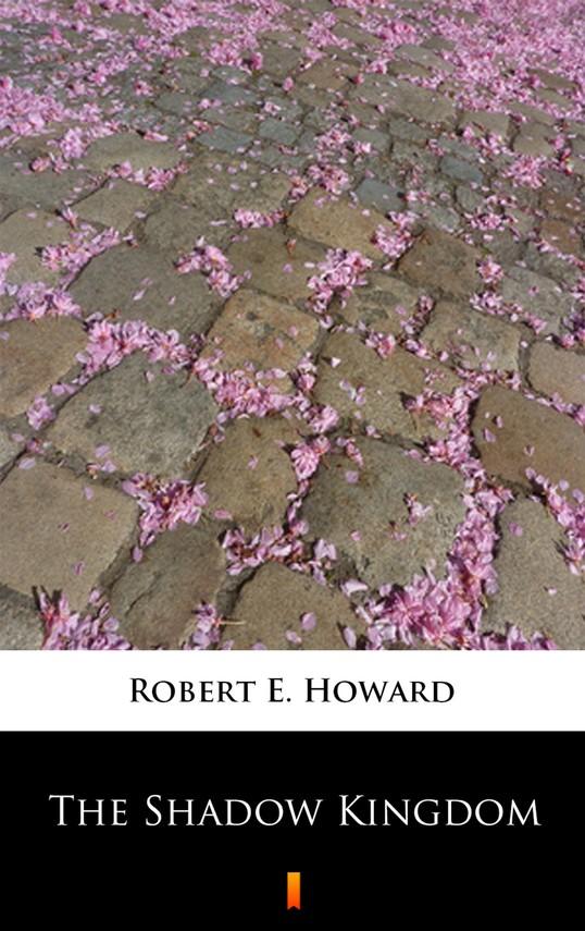 okładka The Shadow Kingdomebook | epub, mobi | Robert E. Howard