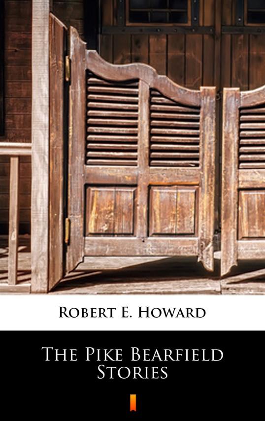 okładka The Pike Bearfield Storiesebook   epub, mobi   Robert E. Howard