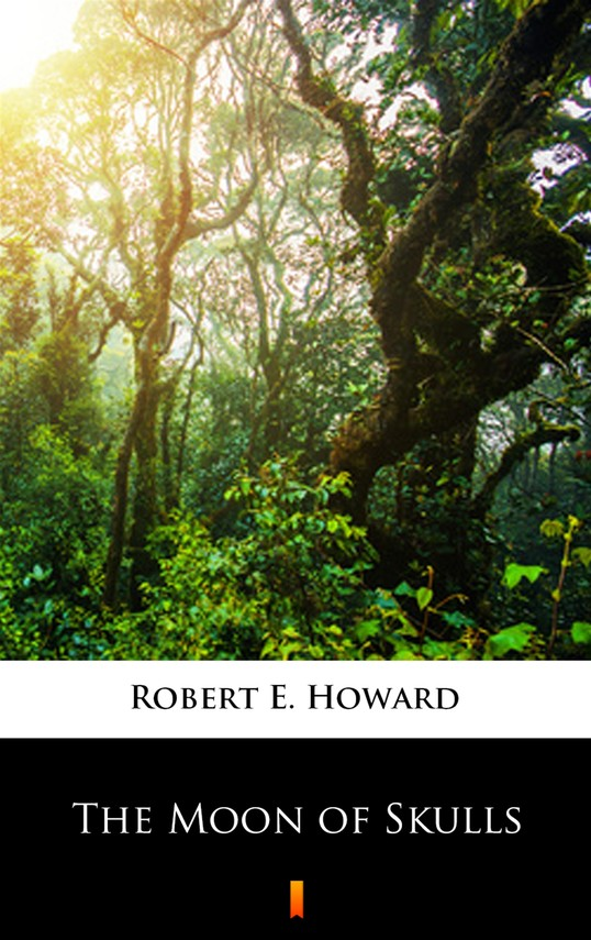 okładka The Moon of Skullsebook   epub, mobi   Robert E. Howard